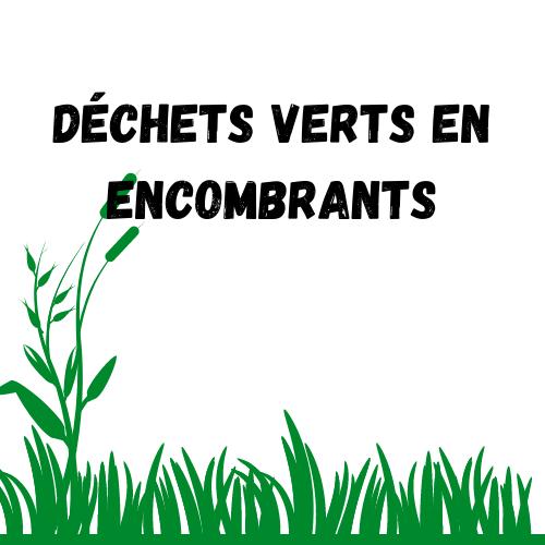 Déchets verts en encombrants.png
