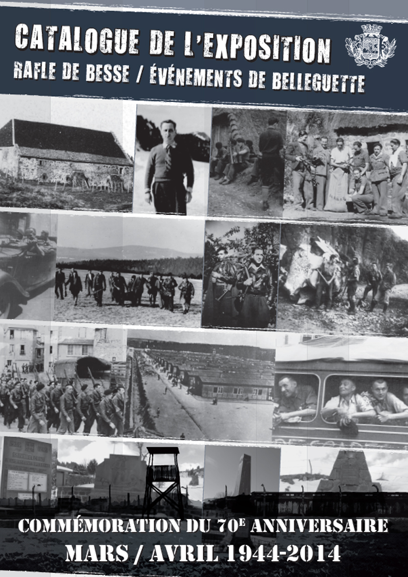 "Catalogue de l'exposition ""Rafle de Besse / Événements de Belleguette"""