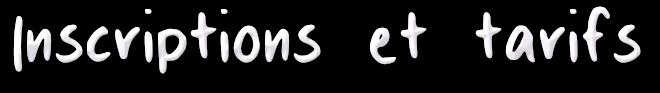 Inscriptions et tarifs.png