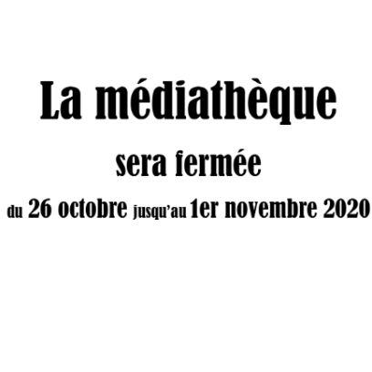 mediatheque fermée du 26 10 au 01 11 2020.png