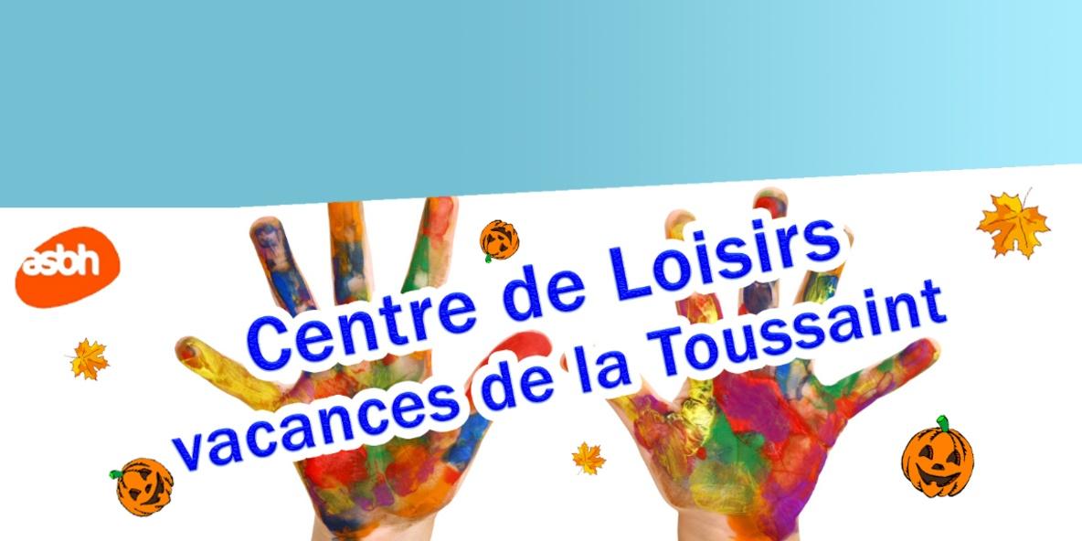 Centre de Loisirs - Vacances de la Toussaint (pour les 6 - 12 ans)